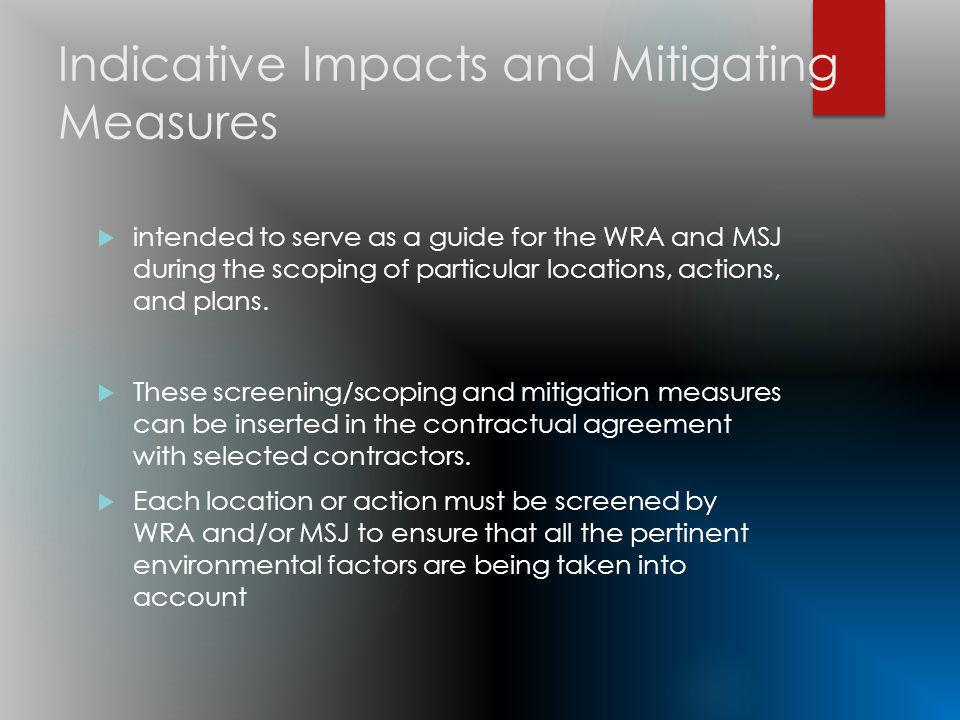 Indicative Impacts and Mitigating Measures intended to serve as a guide for the WRA and MSJ during the scoping of particular locations, actions, and plans.