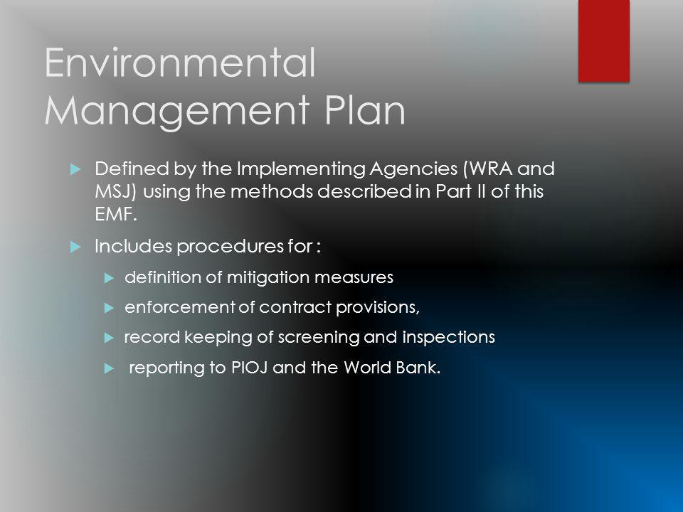 Environmental Management Plan Defined by the Implementing Agencies (WRA and MSJ) using the methods described in Part II of this EMF.