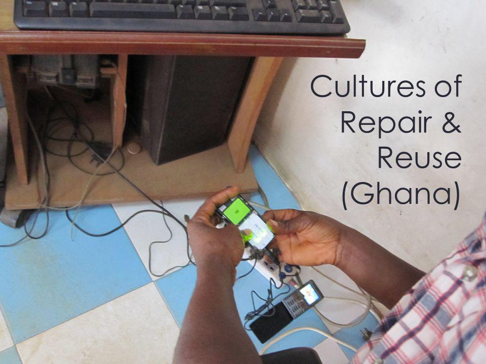 Cultures of Repair & Reuse (Ghana)