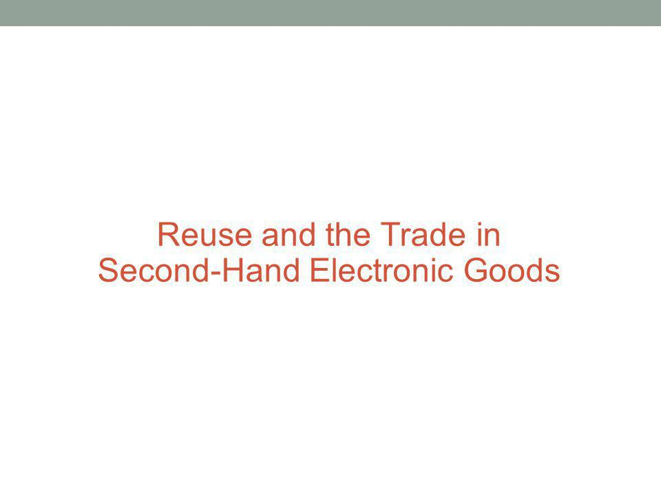 Reuse and the Trade in Second-Hand Electronic Goods