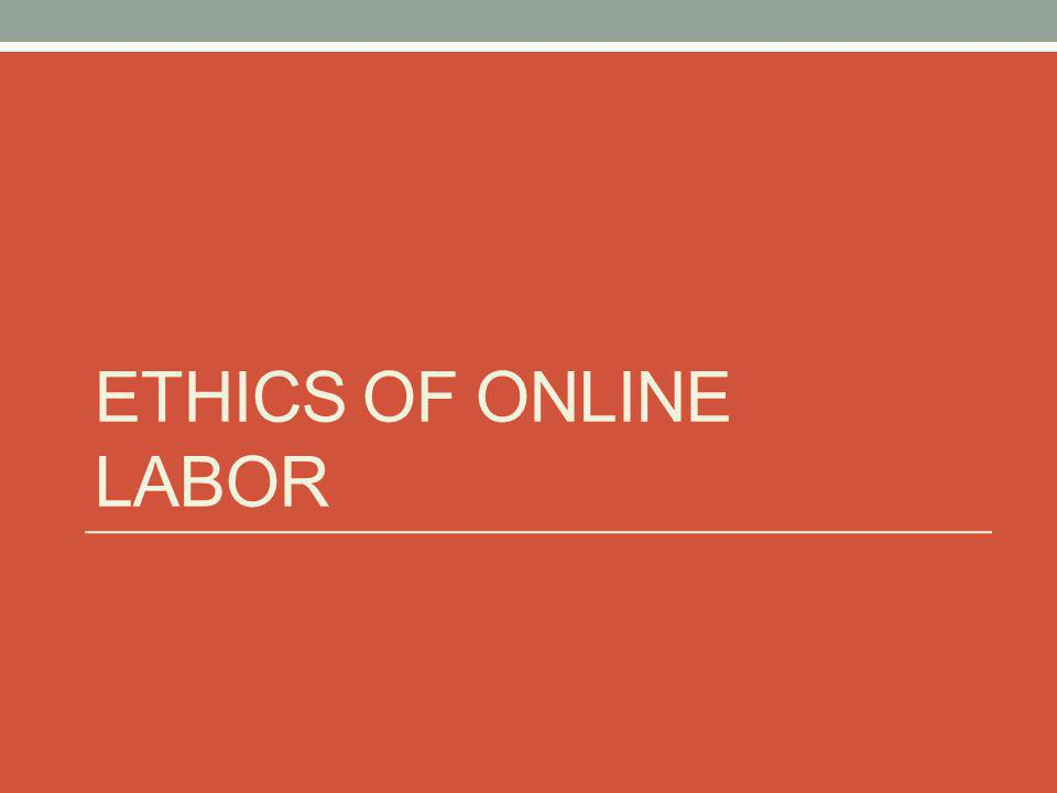 ETHICS OF ONLINE LABOR