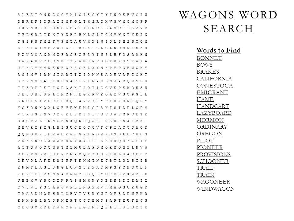 WAGONS WORD SEARCH A L B Z I Q N N C C C Y A I O I S O Y T Y T N O E B V C I W D H R E F I C P A Z Z M N G L T H S R C X V G W M Q M Q F P J X V N K U