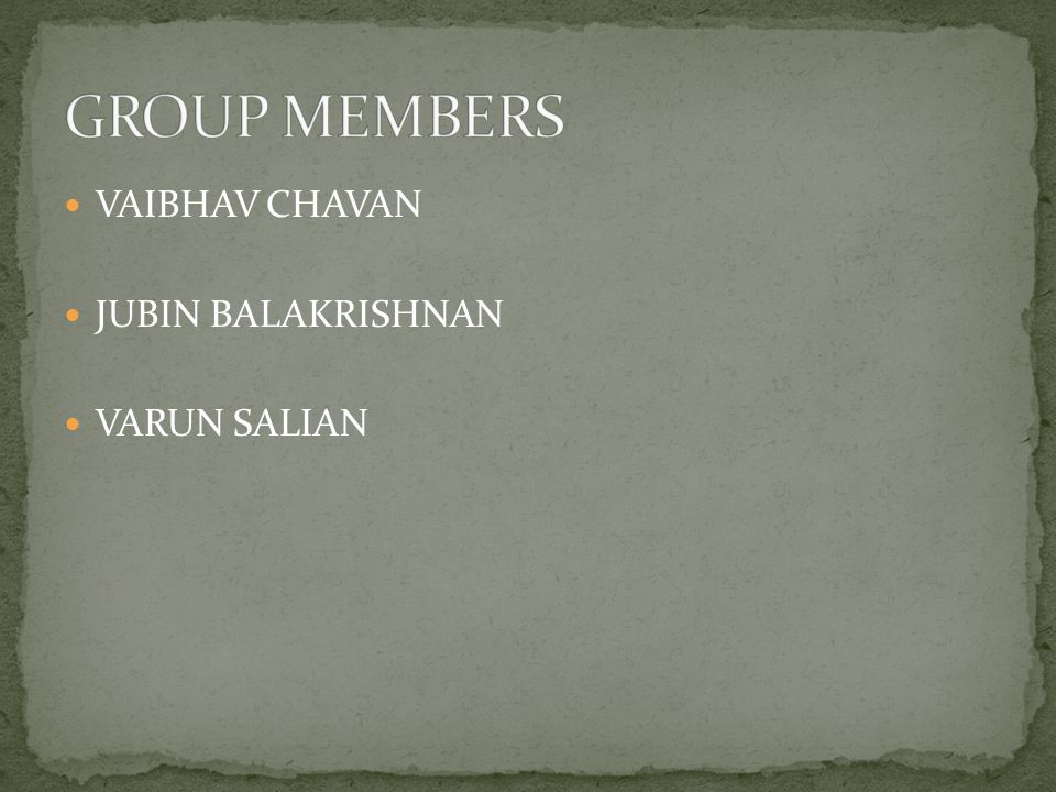 VAIBHAV CHAVAN JUBIN BALAKRISHNAN VARUN SALIAN