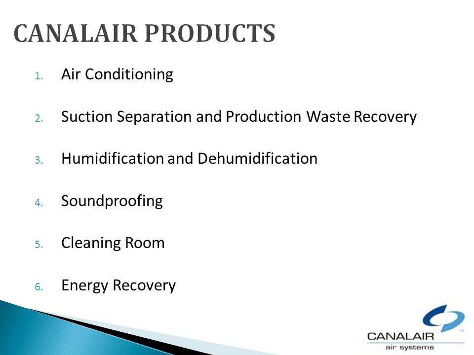 1. Air Conditioning 2. Suction Separation and Production Waste Recovery 3. Humidification and Dehumidification 4. Soundproofing 5. Cleaning Room 6. En