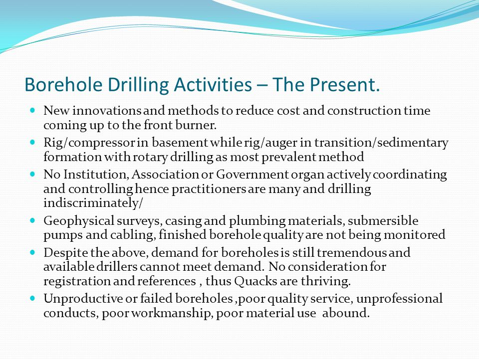 Borehole Drilling Activities – The Present.