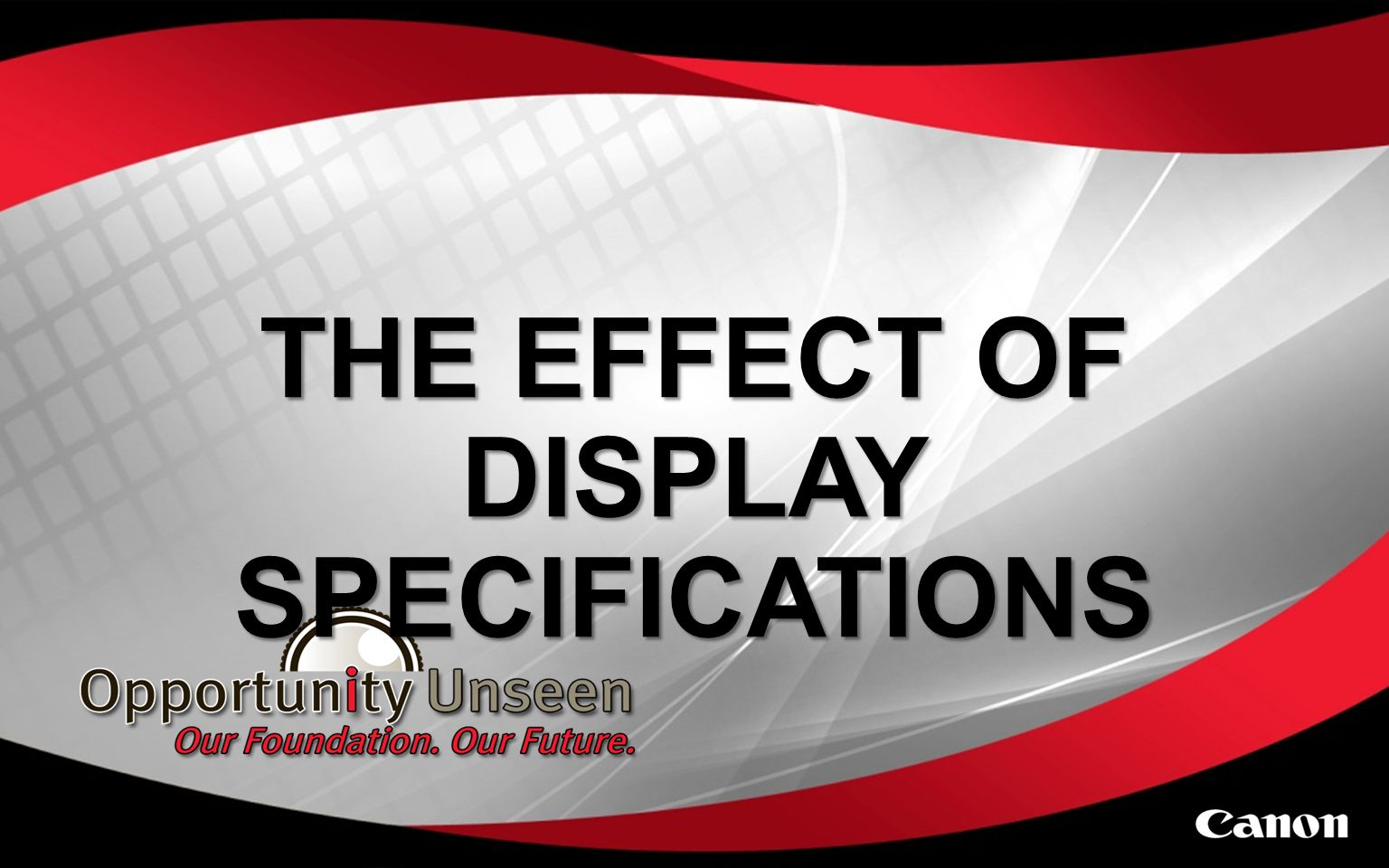 THE EFFECT OF DISPLAY SPECIFICATIONS