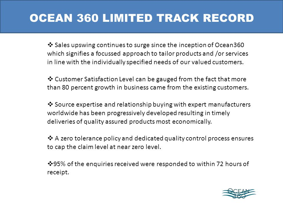 Sales upswing continues to surge since the inception of Ocean360 which signifies a focussed approach to tailor products and /or services in line with