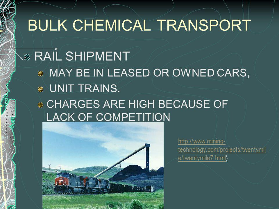 BULK CHEMICAL TRANSPORT RAIL SHIPMENT MAY BE IN LEASED OR OWNED CARS, UNIT TRAINS.
