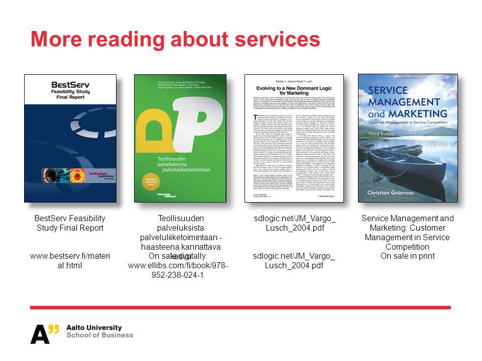 BestServ Feasibility Study Final Report Teollisuuden palveluksista palveluliiketoimintaan - haasteena kannattava kasvu sdlogic.net/JM_Vargo_ Lusch_200