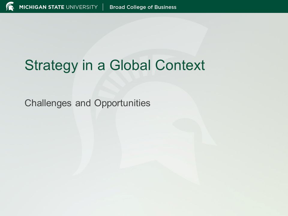 Strategy in a Global Context Challenges and Opportunities