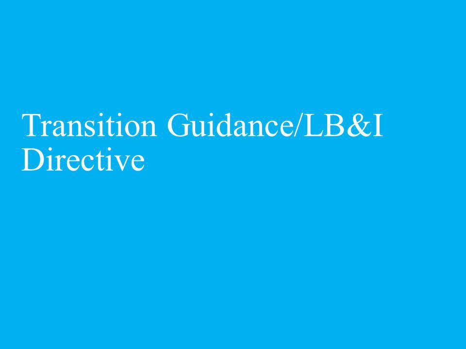 Transition Guidance/LB&I Directive