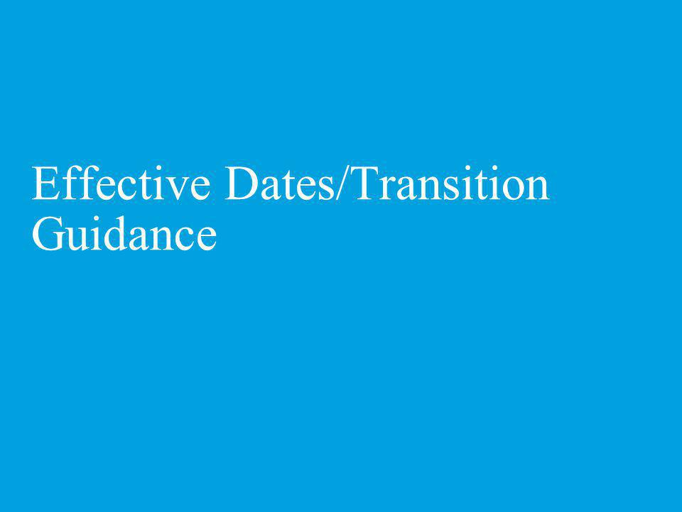 Effective Dates/Transition Guidance
