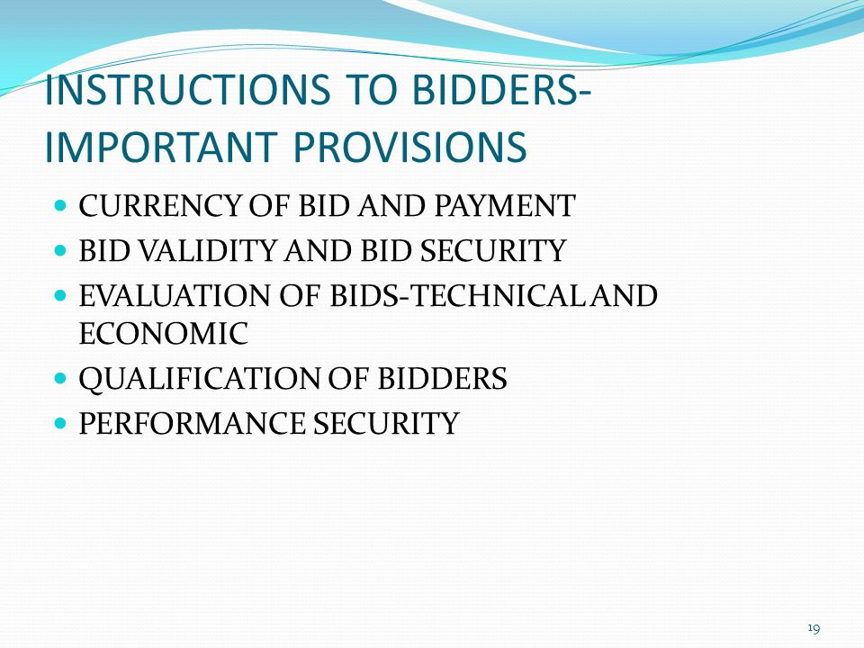INSTRUCTIONS TO BIDDERS- IMPORTANT PROVISIONS CURRENCY OF BID AND PAYMENT BID VALIDITY AND BID SECURITY EVALUATION OF BIDS-TECHNICAL AND ECONOMIC QUAL