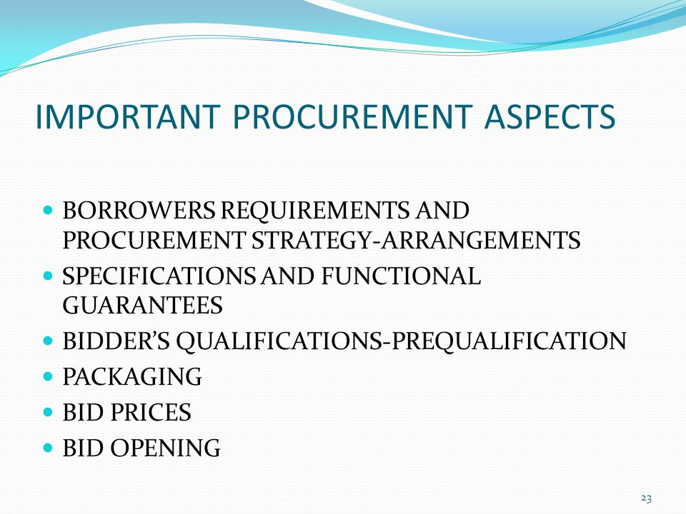 IMPORTANT PROCUREMENT ASPECTS BORROWERS REQUIREMENTS AND PROCUREMENT STRATEGY-ARRANGEMENTS SPECIFICATIONS AND FUNCTIONAL GUARANTEES BIDDERS QUALIFICAT