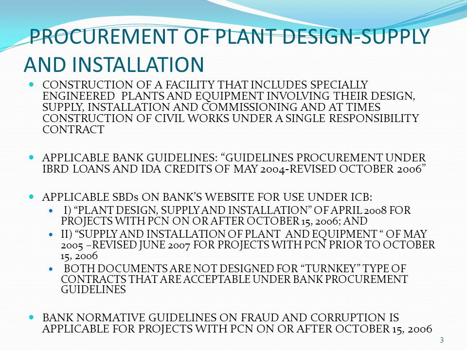 PROCUREMENT OF PLANT DESIGN-SUPPLY AND INSTALLATION CONSTRUCTION OF A FACILITY THAT INCLUDES SPECIALLY ENGINEERED PLANTS AND EQUIPMENT INVOLVING THEIR