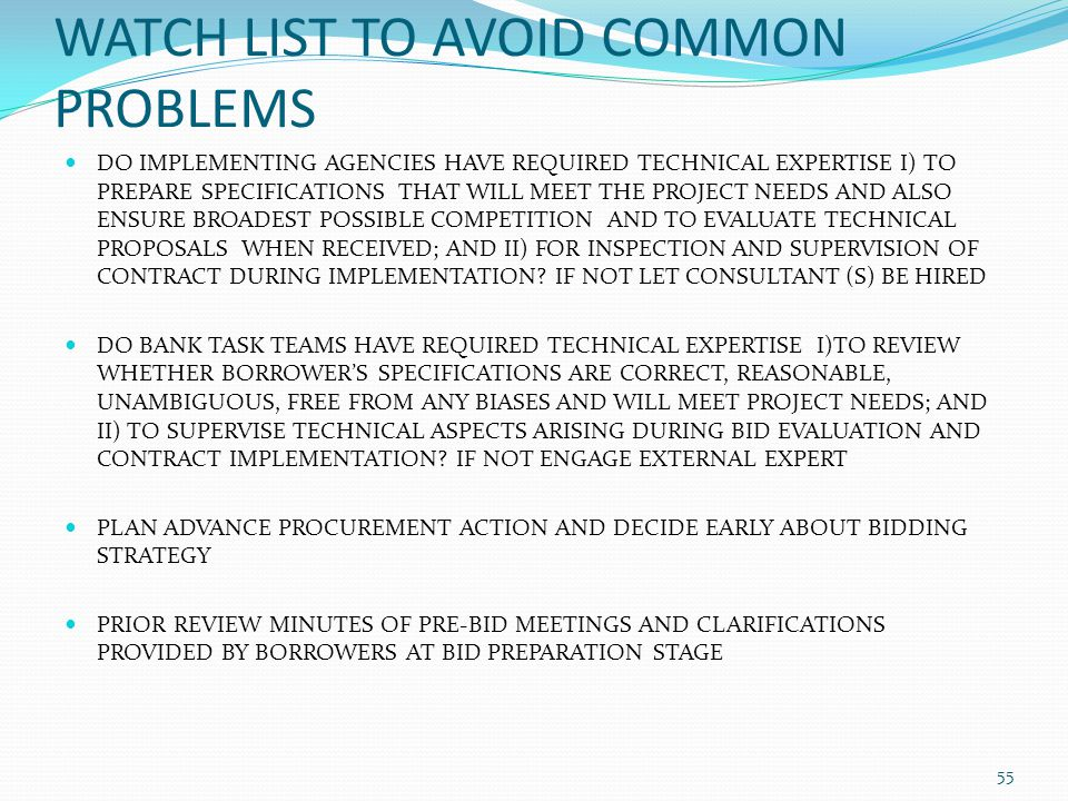 WATCH LIST TO AVOID COMMON PROBLEMS DO IMPLEMENTING AGENCIES HAVE REQUIRED TECHNICAL EXPERTISE I) TO PREPARE SPECIFICATIONS THAT WILL MEET THE PROJECT