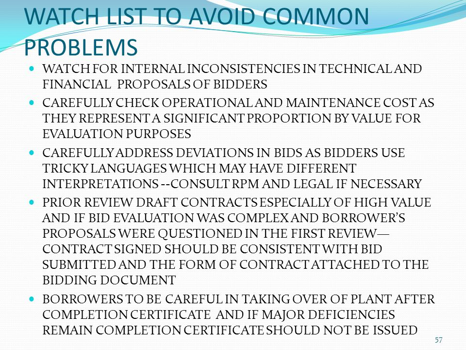 WATCH LIST TO AVOID COMMON PROBLEMS WATCH FOR INTERNAL INCONSISTENCIES IN TECHNICAL AND FINANCIAL PROPOSALS OF BIDDERS CAREFULLY CHECK OPERATIONAL AND