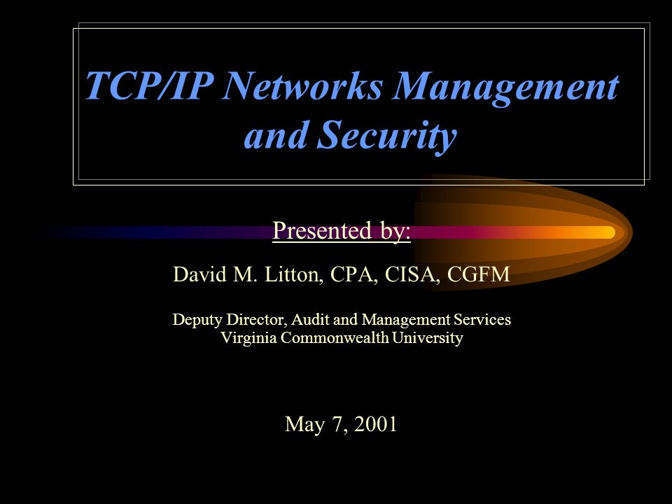 5/7/2001TCP/IP Networks Management and Security22 Specific risks and compensating controls for TCP/IP network devices