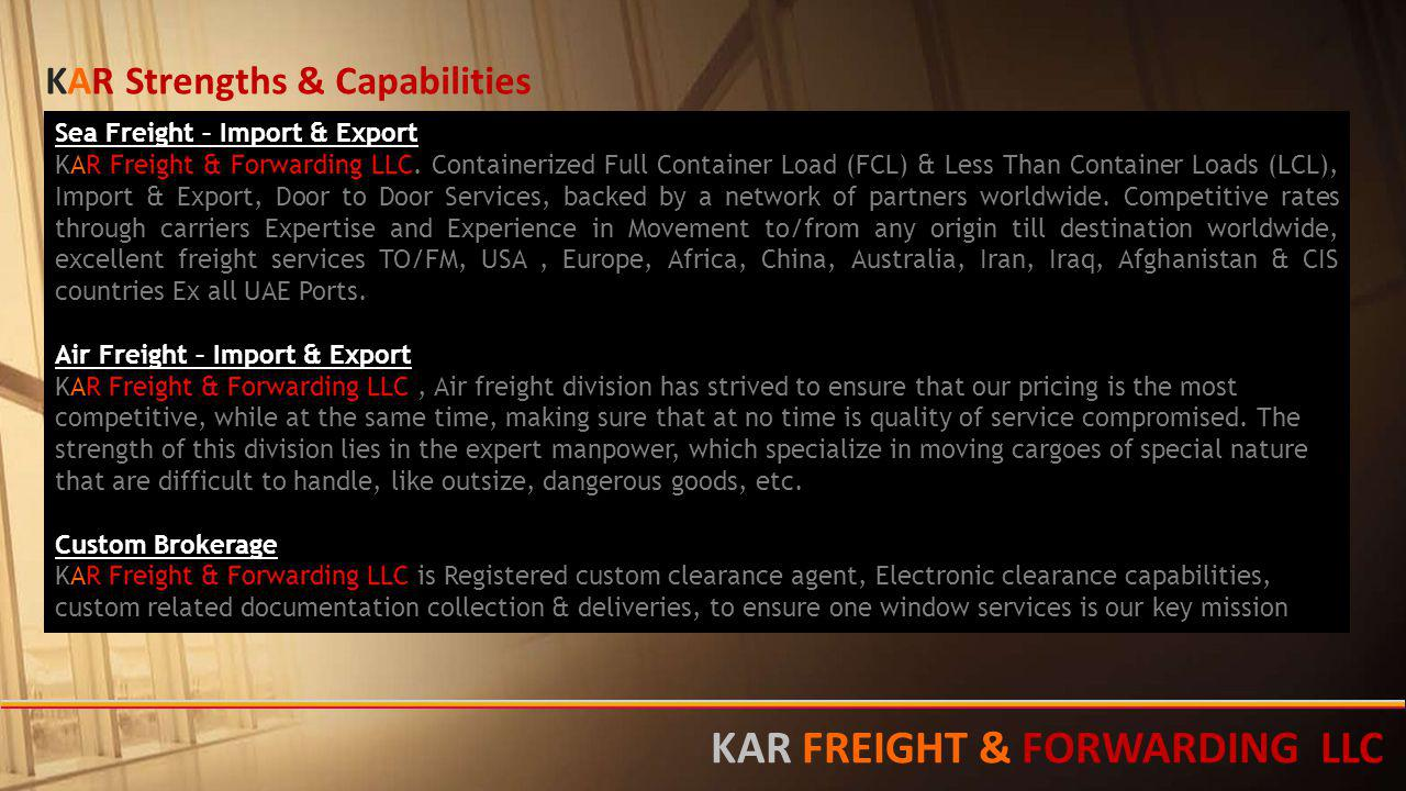 Sea Freight – Import & Export KAR Freight & Forwarding LLC. Containerized Full Container Load (FCL) & Less Than Container Loads (LCL), Import & Export