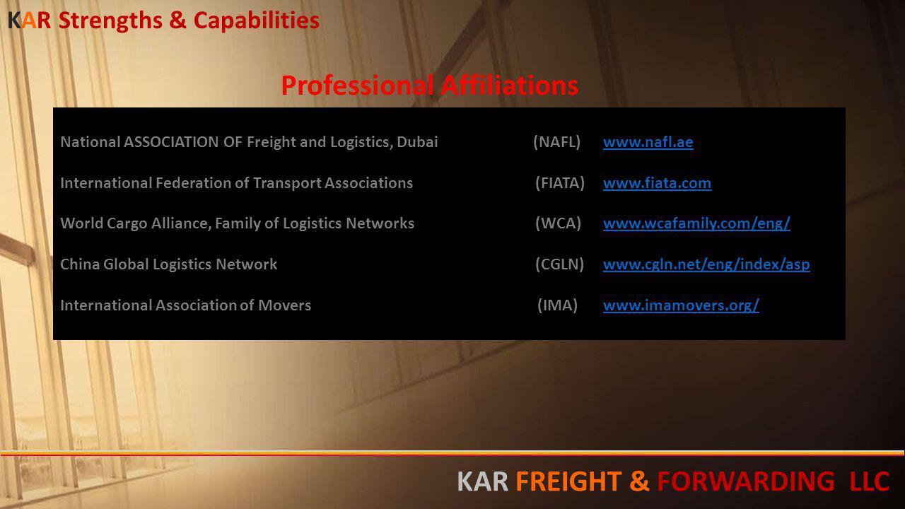 National ASSOCIATION OF Freight and Logistics, Dubai (NAFL)www.nafl.aewww.nafl.ae International Federation of Transport Associations(FIATA)www.fiata.c
