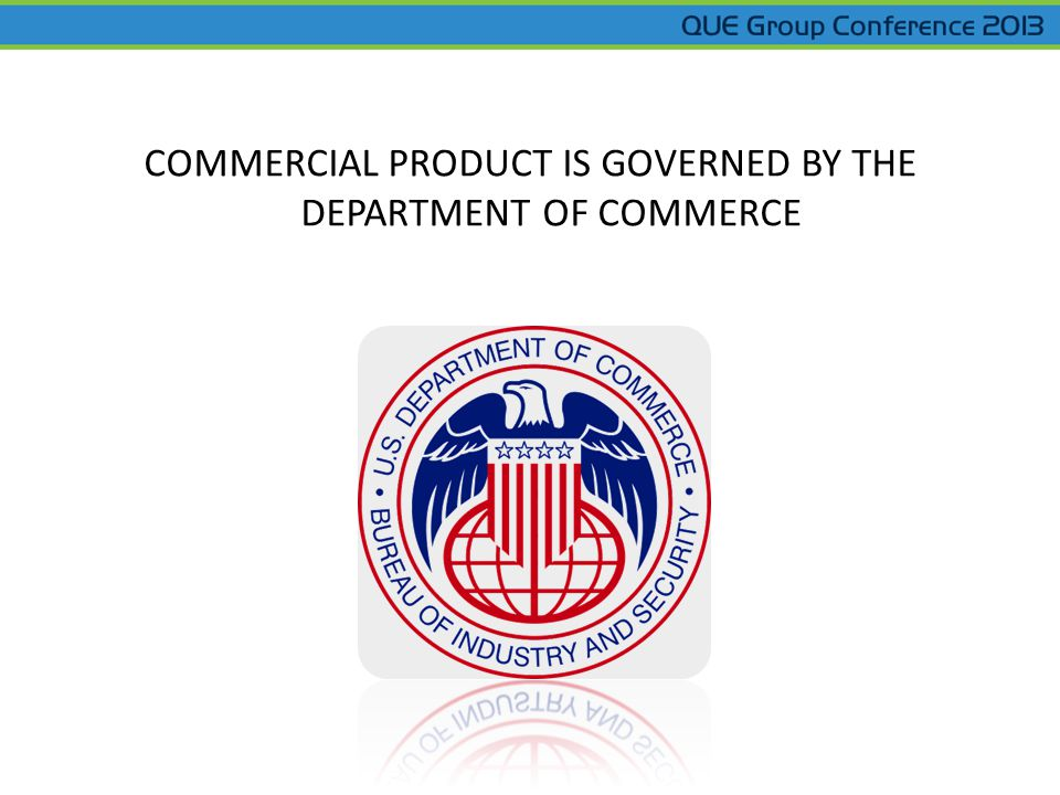COMMERCIAL PRODUCT IS GOVERNED BY THE DEPARTMENT OF COMMERCE