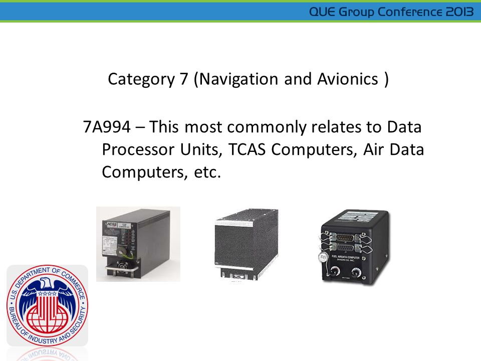 7A994 – This most commonly relates to Data Processor Units, TCAS Computers, Air Data Computers, etc.