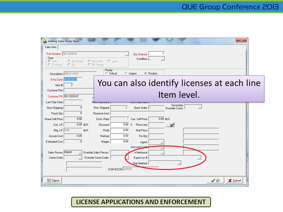 LICENSE APPLICATIONS AND ENFORCEMENT You can also identify licenses at each line Item level. You can also identify licenses at each line Item level.