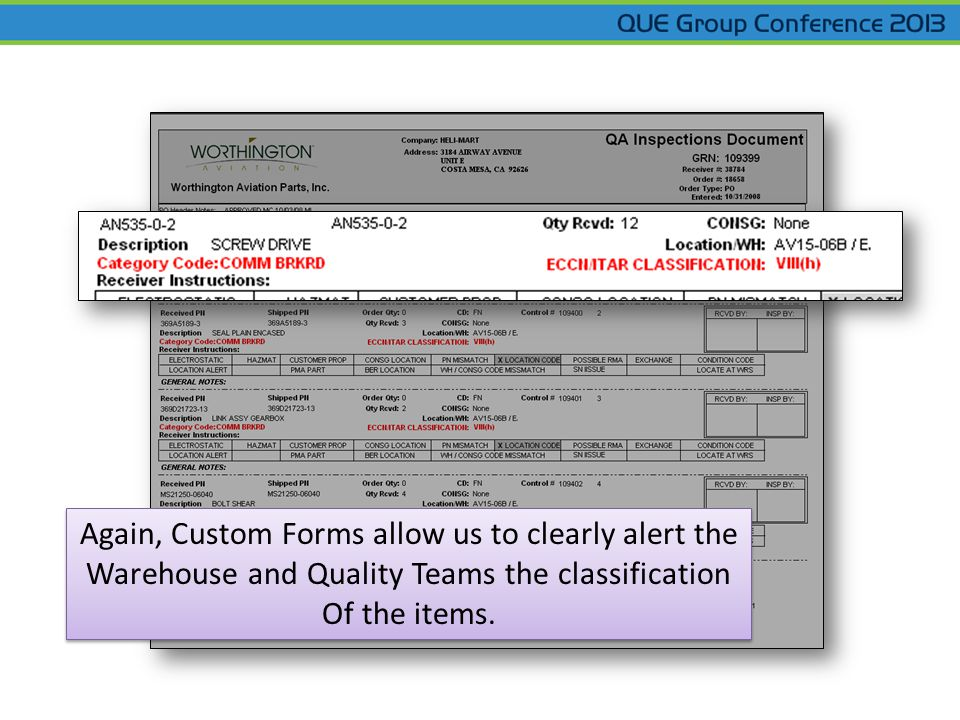 Again, Custom Forms allow us to clearly alert the Warehouse and Quality Teams the classification Of the items.