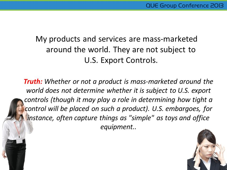 Truth: Whether or not a product is mass-marketed around the world does not determine whether it is subject to U.S.
