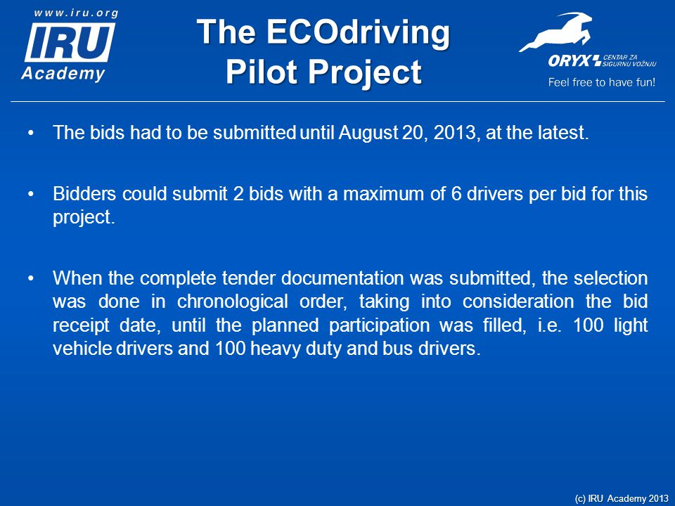 The ECOdriving Pilot Project The bids had to be submitted until August 20, 2013, at the latest.