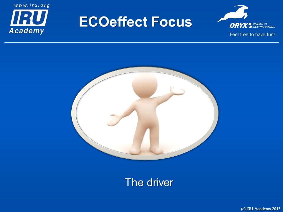 ECOeffect Focus The driver (c) IRU Academy 2013