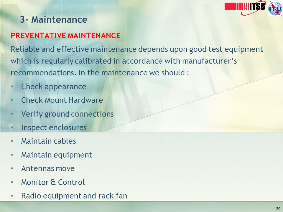 3- Maintenance PREVENTATIVE MAINTENANCE Reliable and effective maintenance depends upon good test equipment which is regularly calibrated in accordanc