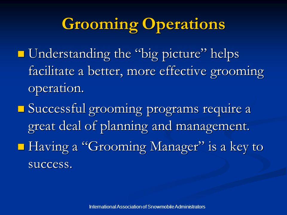 International Association of Snowmobile Administrators Establishing Grooming Priorities: Factors to Consider Base of operations.