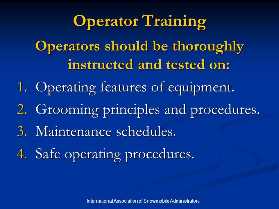 International Association of Snowmobile Administrators Chapter 3 Quiz 2.New equipment helps compensate for poor equipment operators.