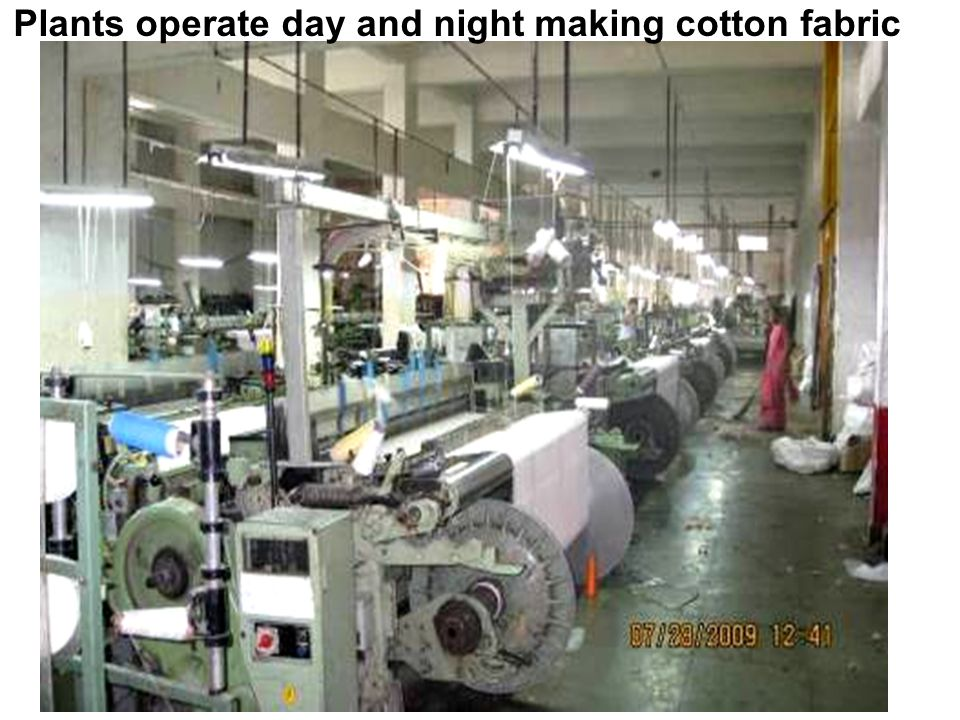 Plants operate day and night making cotton fabric