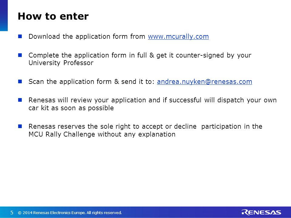How to enter Download the application form from www.mcurally.comwww.mcurally.com Complete the application form in full & get it counter-signed by your