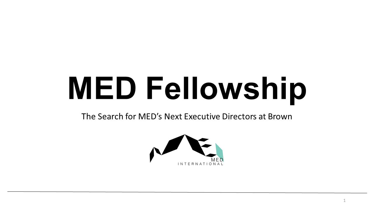 MED Fellowship The Search for MEDs Next Executive Directors at Brown 1
