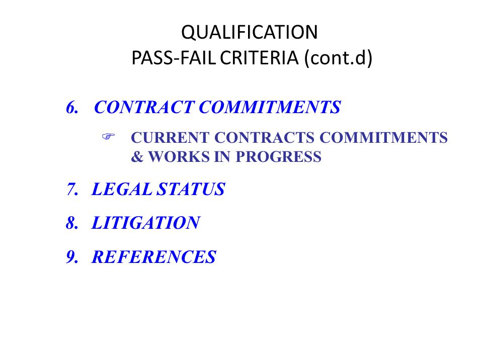 6. CONTRACT COMMITMENTS FCURRENT CONTRACTS COMMITMENTS & WORKS IN PROGRESS 7. LEGAL STATUS 8.LITIGATION 9.REFERENCES