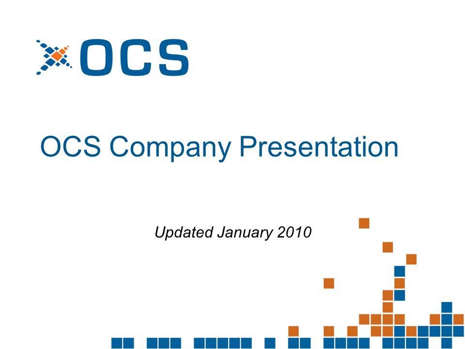 -- OCS Company Presentation Updated January 2010