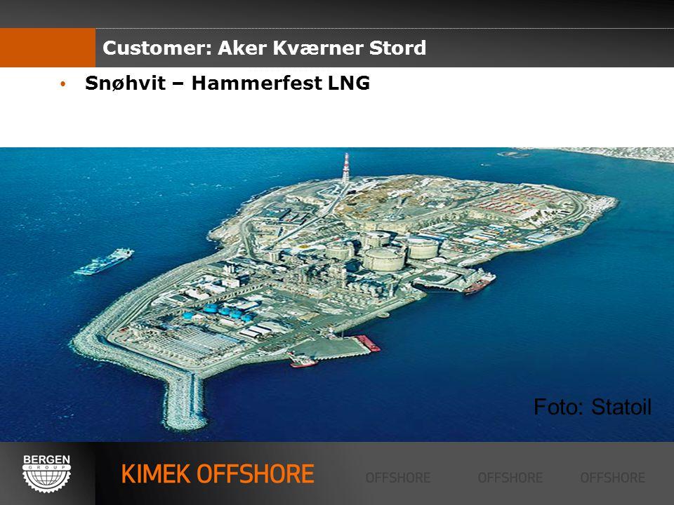 Snøhvit – Hammerfest LNG Customer: Aker Kværner Stord Foto: Statoil