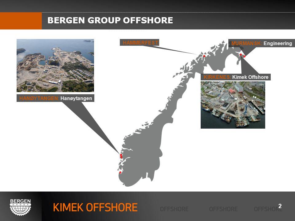 BERGEN GROUP OFFSHORE KIRKENES: Kimek Offshore HANØYTANGEN: Hanøytangen HAMMERFEST: MURMANSK: Engineering 2