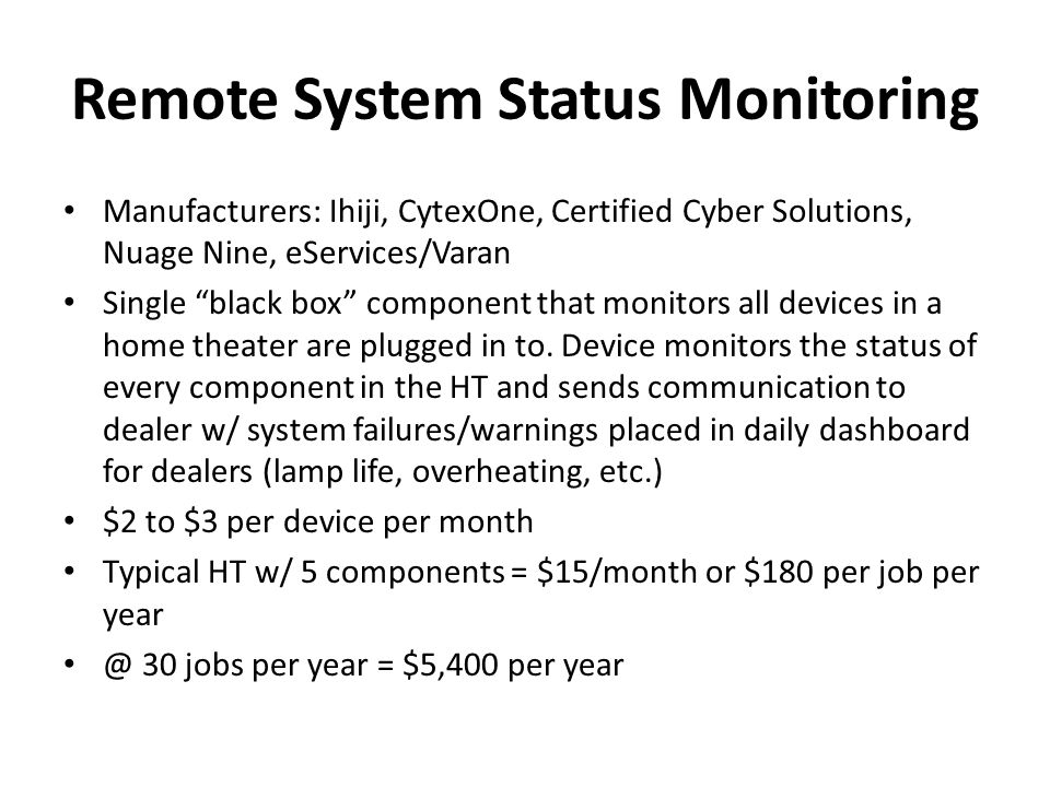 Remote System Status Monitoring Manufacturers: Ihiji, CytexOne, Certified Cyber Solutions, Nuage Nine, eServices/Varan Single black box component that