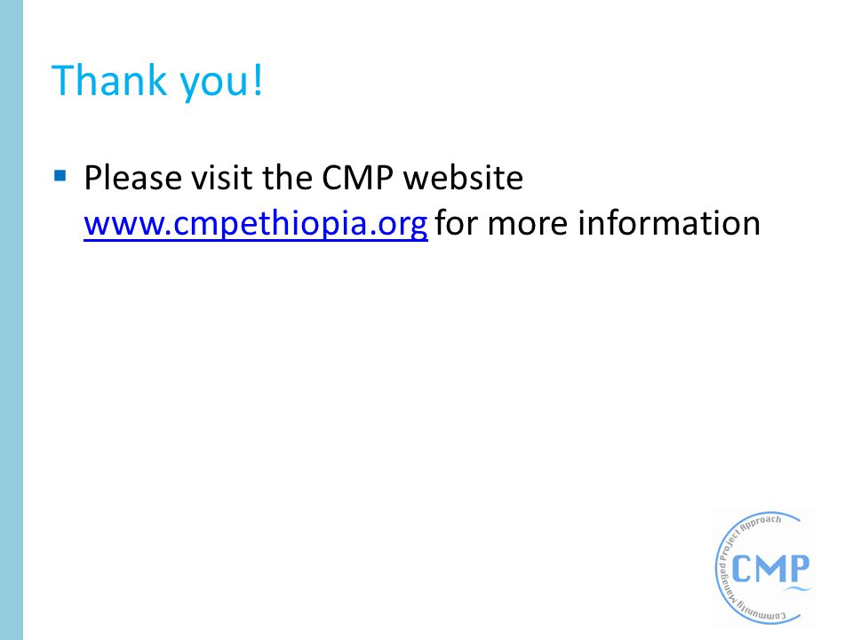 Thank you! Please visit the CMP website www.cmpethiopia.org for more information www.cmpethiopia.org