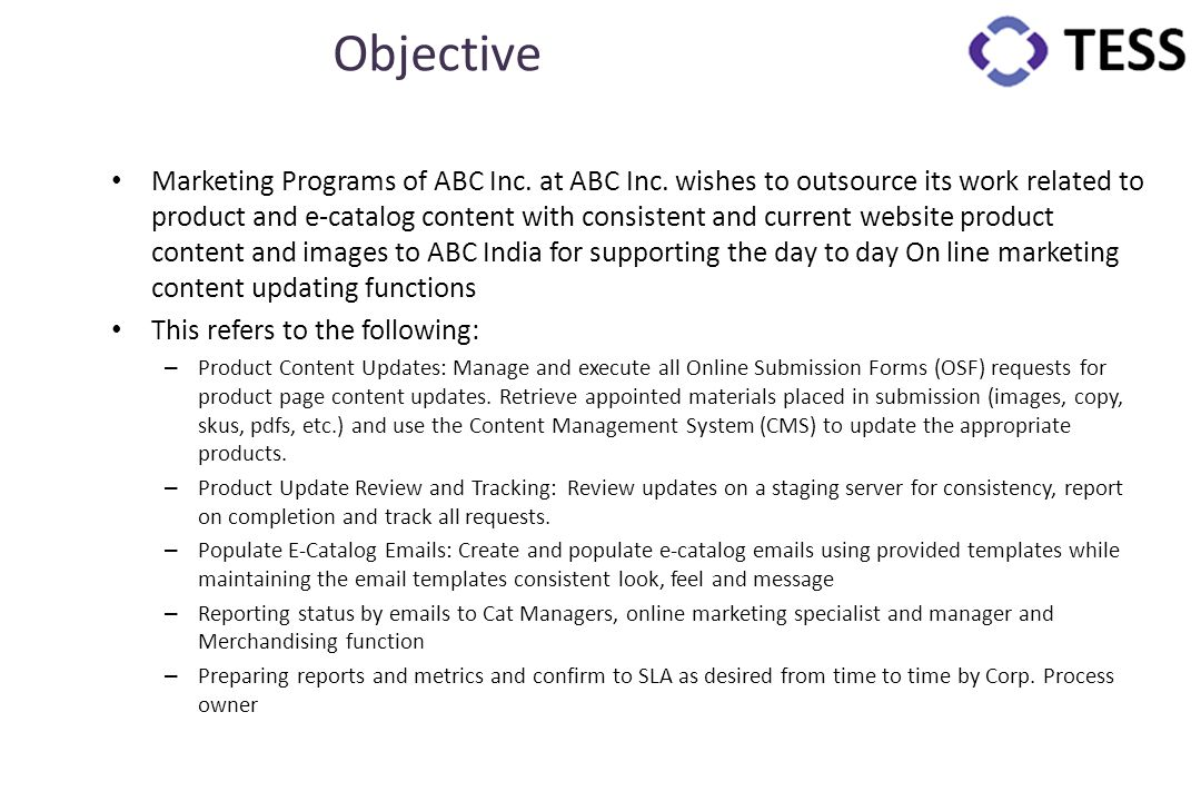 Objective Marketing Programs of ABC Inc. at ABC Inc. wishes to outsource its work related to product and e-catalog content with consistent and current