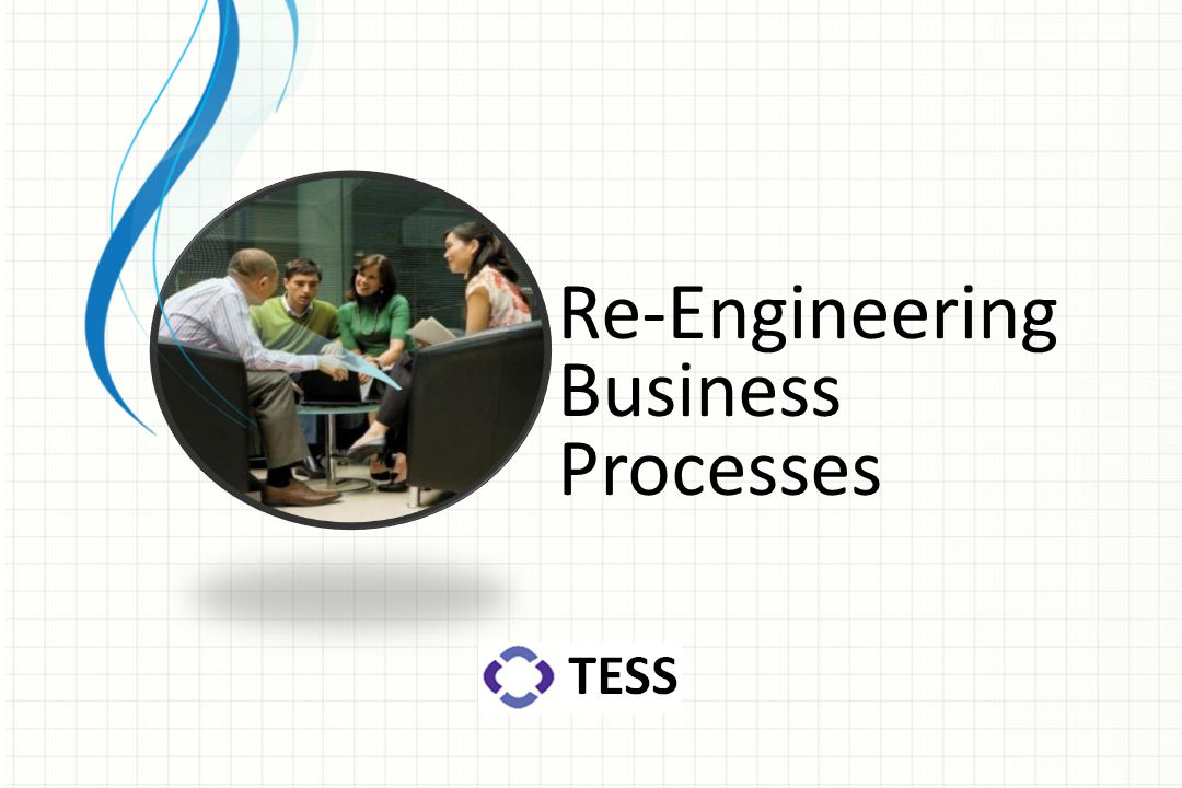 Re-Engineering Business Processes