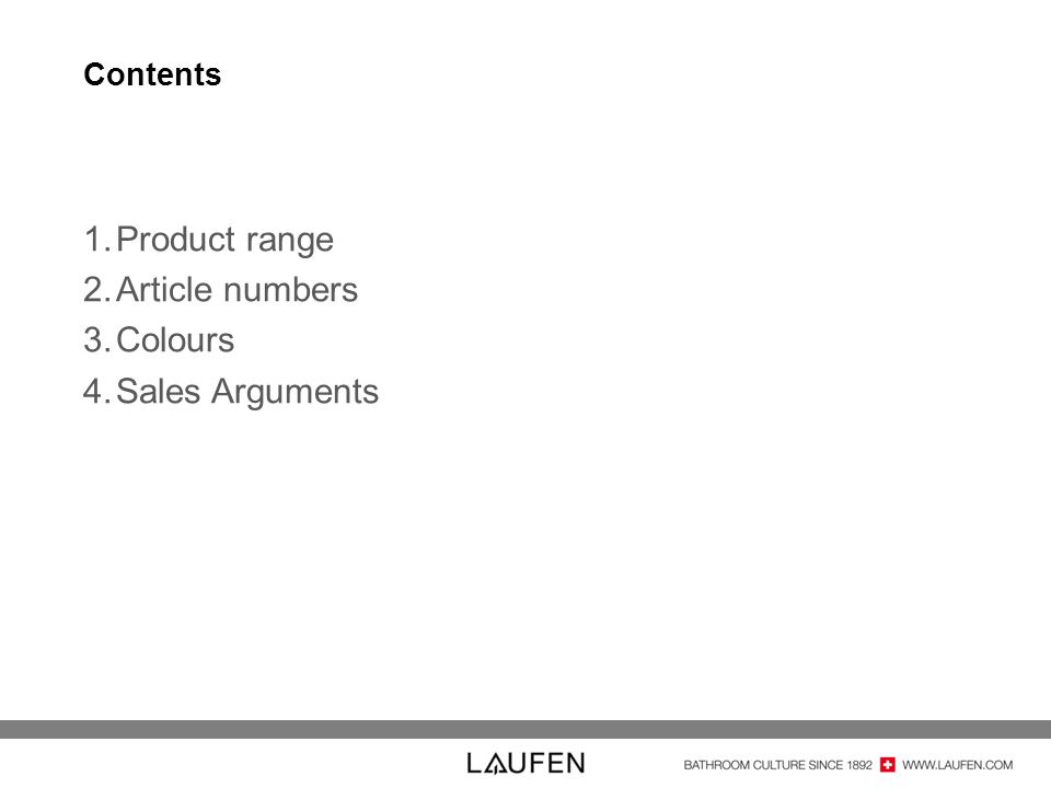 Contents 1.Product range 2.Article numbers 3.Colours 4.Sales Arguments