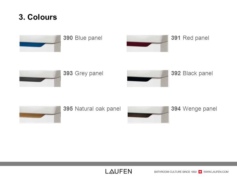 3. Colours 390 Blue panel 393 Grey panel 395 Natural oak panel 391 Red panel 392 Black panel 394 Wenge panel