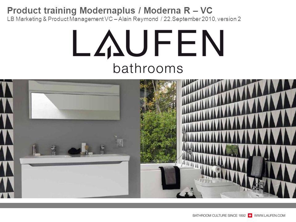 Product training Modernaplus / Moderna R – VC LB Marketing & Product Management VC – Alain Reymond / 22.September 2010, version 2