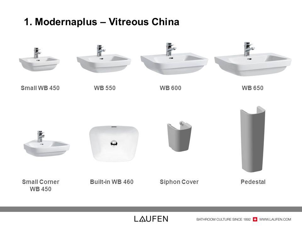 1. Modernaplus – Vitreous China Small WB 450 WB 550 WB 600 WB 650 Small Corner WB 450 Built-in WB 460 Siphon Cover Pedestal