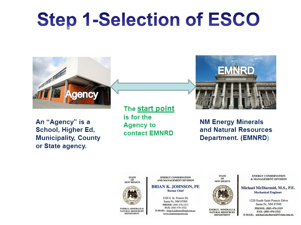 The start point is for the Agency to contact EMNRD NM Energy Minerals and Natural Resources Department. (EMNRD) An Agency is a School, Higher Ed, Muni